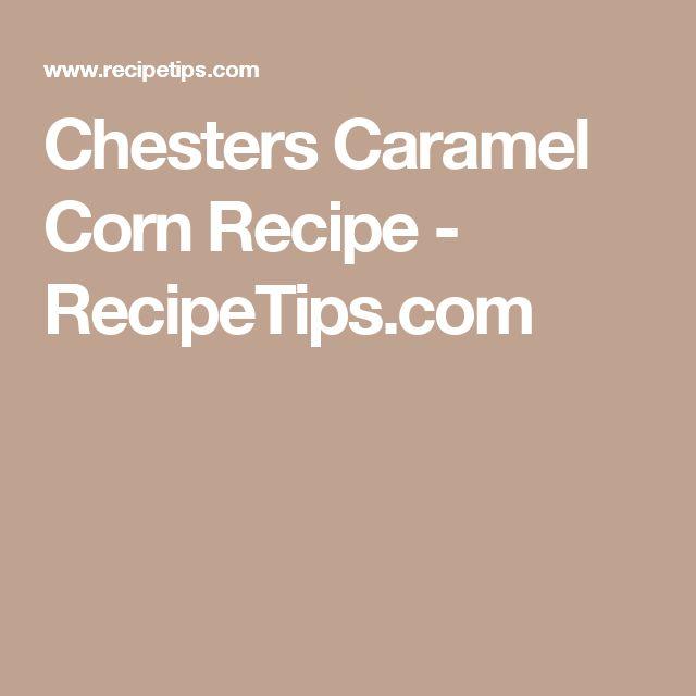 Chesters Caramel Corn Recipe - RecipeTips.com