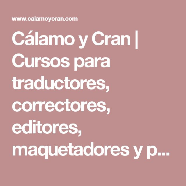 Cálamo y Cran | Cursos para traductores, correctores, editores, maquetadores y profesores de español