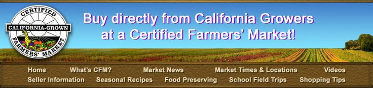 Certified Farmers Markets Times and Locations No. CALI!!!