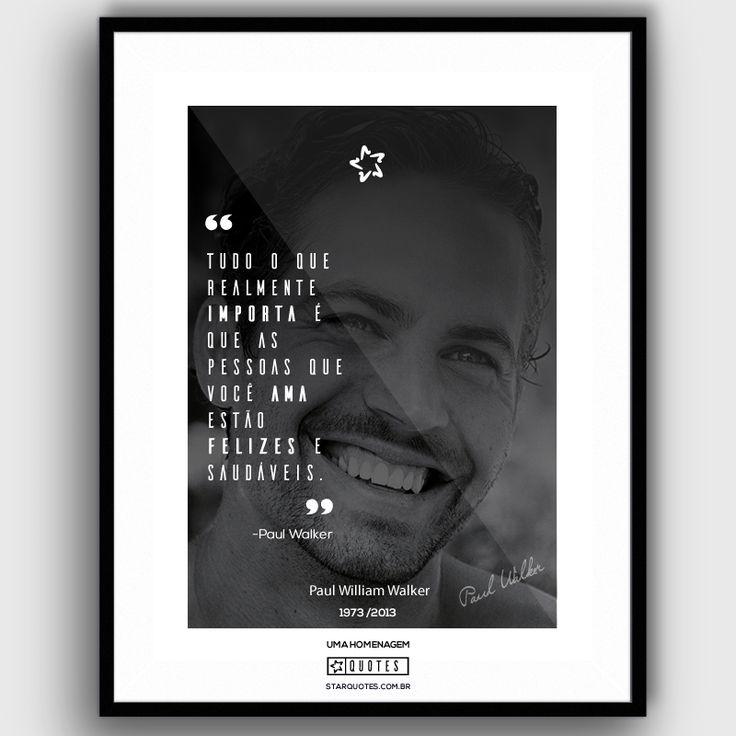 """"""" Tudo o que realmente importa é que as pessoas que você ama estão felizes e saudáveis. """" - Paul Walker  #velozesefuriosos #vindisel #paulwalker #BrianOConner #bypaul   http://www.starquotes.com.br/frases/paul-walker"""