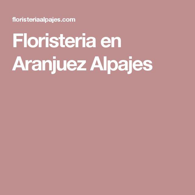 Floristería Alpajés en Aranjuez. Tu boda perfecta