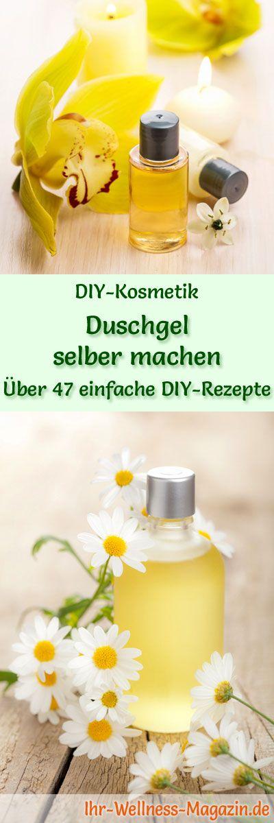 50 DIY-Kosmetik-Rezepte, mit denen Sie Ihr eigenes Duschgel selber machen können, mit hautpflegenden Substanzen wie Aloe Vera, Meersalz, Lavendel oder Arganöl ...