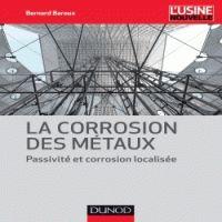 Bernard Baroux - La corrosion des métaux - Passivité et corrosion localisée. - Agrandir l'image