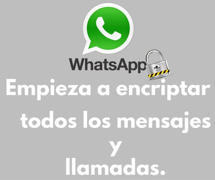 WhatsApp encripta automáticamente todas las llamadas y mensajes enviados por el chat por medio de un cifrado de extremo a extremo. Nuevo Cifrado de WhatsApp