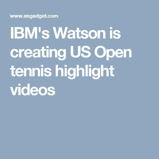 IBM's Watson is creating US Open tennis highlight videos