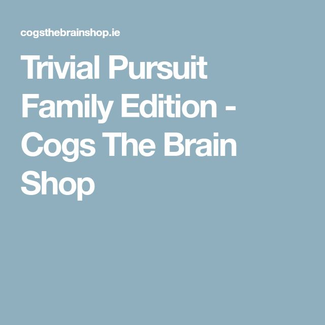 Trivial Pursuit Family Edition - Cogs The Brain Shop