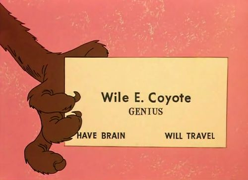 Wile E. Coyote, Genius.