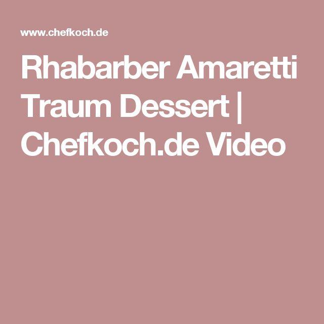 Rhabarber Amaretti Traum Dessert | Chefkoch.de Video