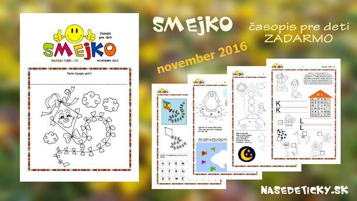 Vytlačte si novembrové číslo časopisu SMEJKO pre všetky deti. Je plné zábavy a zaujímavých úloh nielen pre predškolákov, ale aj pre malých školákov.
