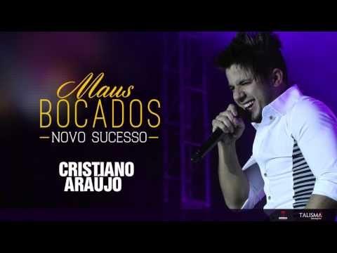 Cristiano Araújo - Maus Bocados (Oficial) - YouTube