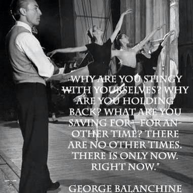 Truer words were not spoken George Ballanchine is my #inspiration Happy National Dance Day #quotes #PeaceNow