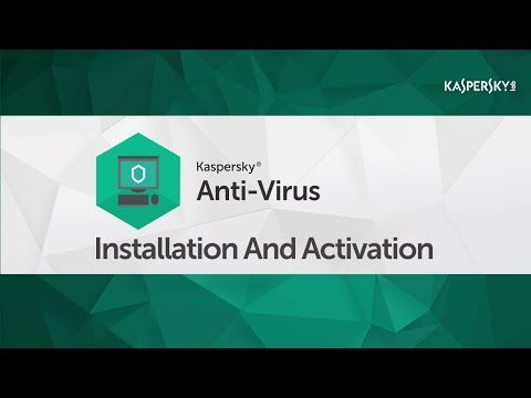 How to install and activate Kaspersky Anti-Virus 2016 - YouTube
