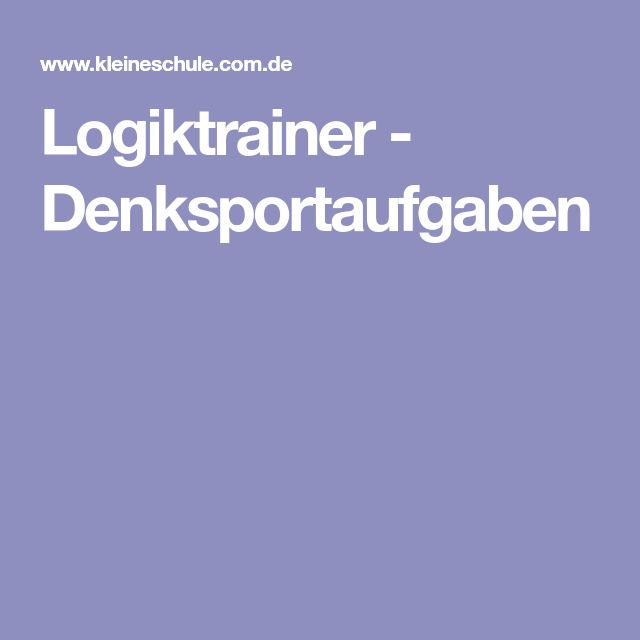 Logiktrainer - Denksportaufgaben