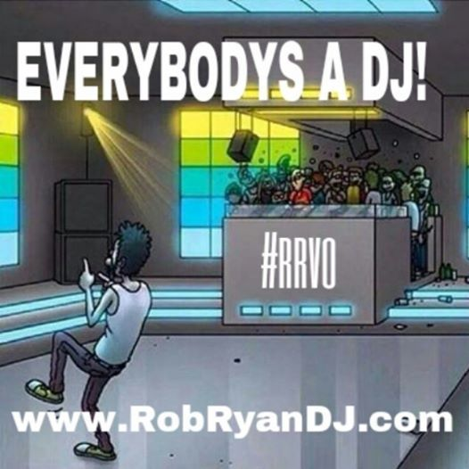 Everybody's A DJ! #rrvo #DJ #meme #jokes #lol #ctfu #EverybodysADJ #DJMeme #Club #Clublife #ClubDJ #DanceAlone #Dance #DJing #DJs #DJFail