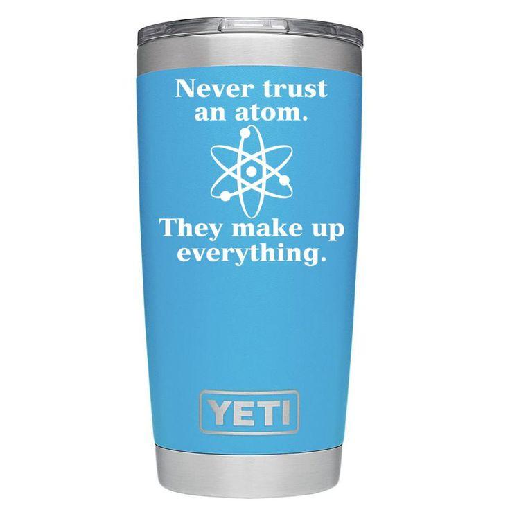 YETI 20 oz Never Trust and Atom on Blue DuraCoat Tumbler from TrekTumblers