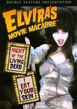 Elvira's Movie Macabre: Night of the Living Dead/I Eat Your Skin [DVD]