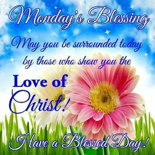 25+ Best Ideas About Monday Morning Blessing On Pinterest