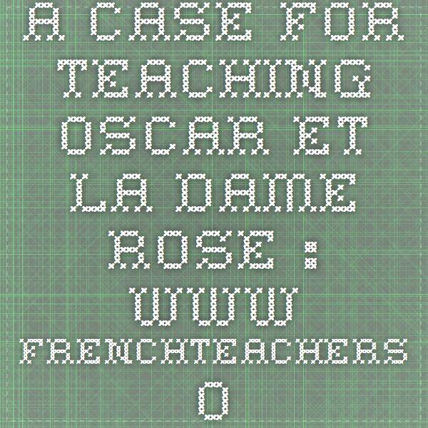A case for teaching Oscar et la dame rose : www.frenchteachers.org