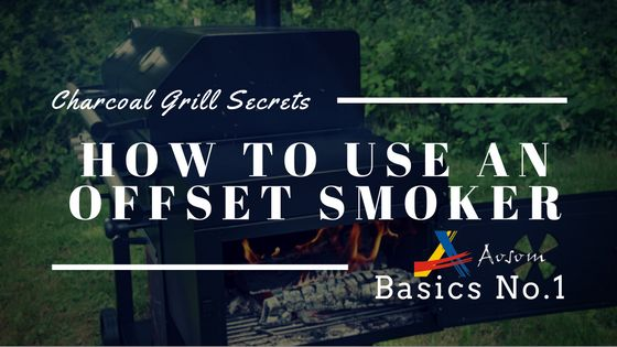 Charcoal Grill Secrets: How to Use an Offset Smoker? Are you Ready for Labor Day Weekend? Unlock the perfect BBQ flavor with this guide