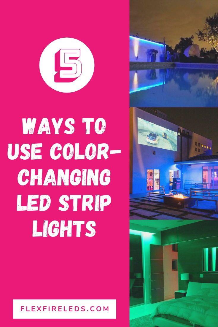 5 Different Ways To Use Color Changing Led Strip Lights Flexfire Leds Blog Led Strip Lighting Led Light Design Strip Lighting