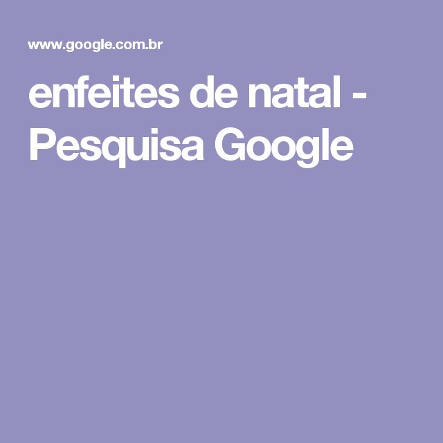 enfeites de natal - Pesquisa Google