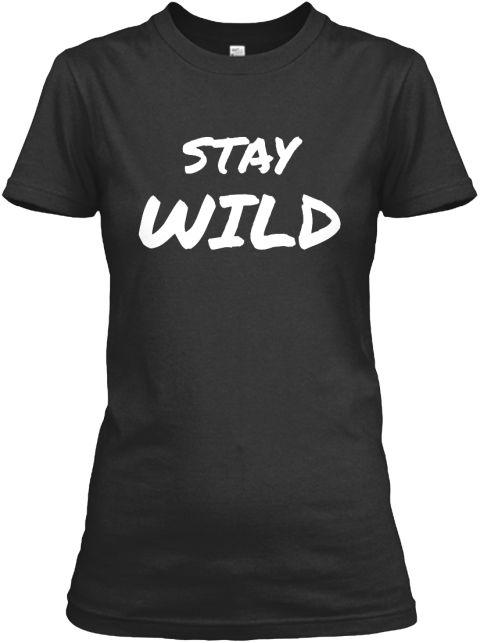 Stay  Wild Black Women's T-Shirt Front