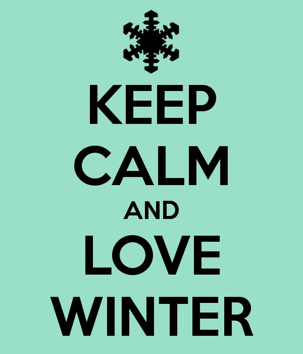 KEEP CALM AND LOVE WINTER