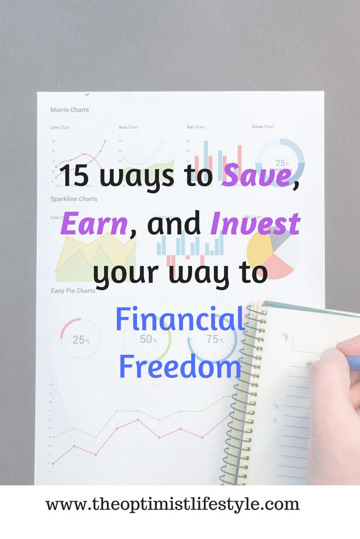 15 ways to Save, Earn, and Invest your way to Financial Freedom - The Optimist Lifestyle. #save #earn #investing #personalfinance