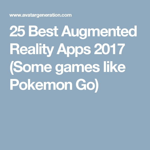 25 Best Augmented Reality Apps 2017 (Some games like Pokemon Go)