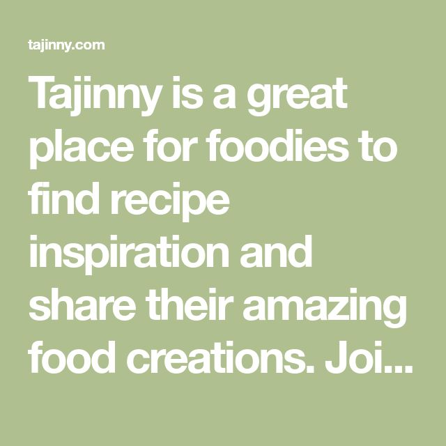 Tajinny is a great place for foodies to find recipe