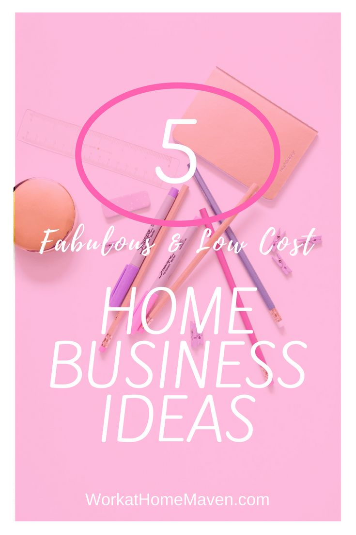 5 Low Cost Home Business Ideas