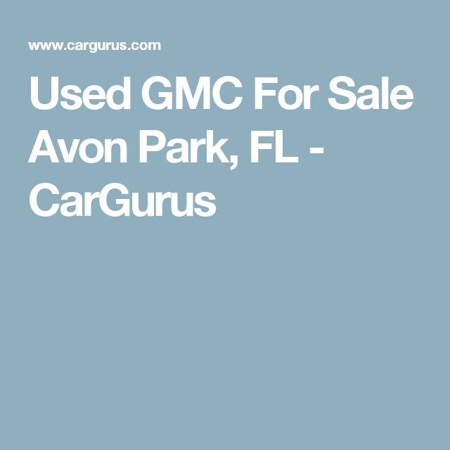 Used GMC For Sale Avon Park, FL - CarGurus