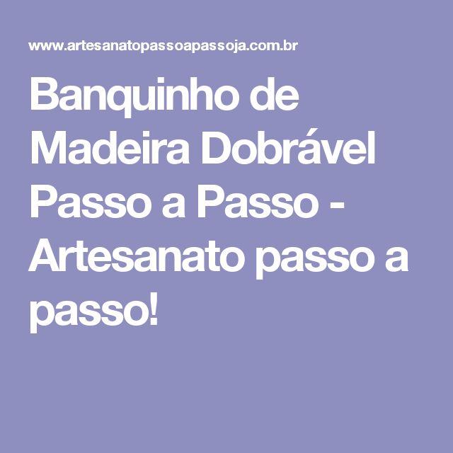 Banquinho de Madeira Dobrável Passo a Passo - Artesanato passo a passo!