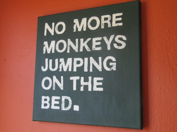 """LOVE this! I'm totally doing this on a canvas!!  Maybe write: """"two little monkeys jumping on the bed"""" Because I'm an awesome Mom like that ;)"""