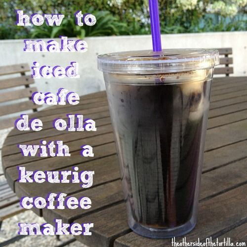 Make a quick cheat version of café de olla, a Mexican spiced coffee drink recipe, with your Keurig coffeemaker. This recipe can be made as iced coffee or hot coffee.
