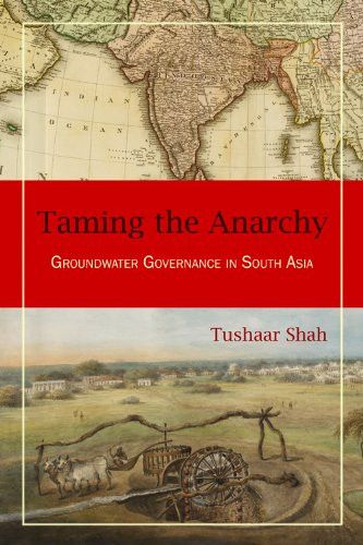 Taming the Anarchy: Groundwater Governance in South Asia