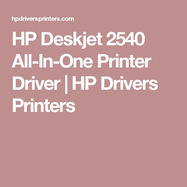 HP Deskjet 2540 All-In-One Printer Driver | HP Drivers Printers