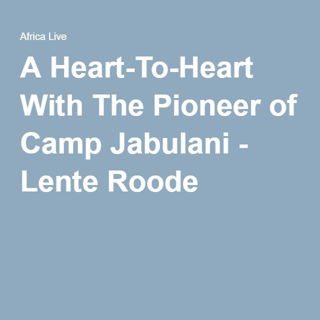 A Heart-To-Heart With The Pioneer of Camp Jabulani - Lente Roode