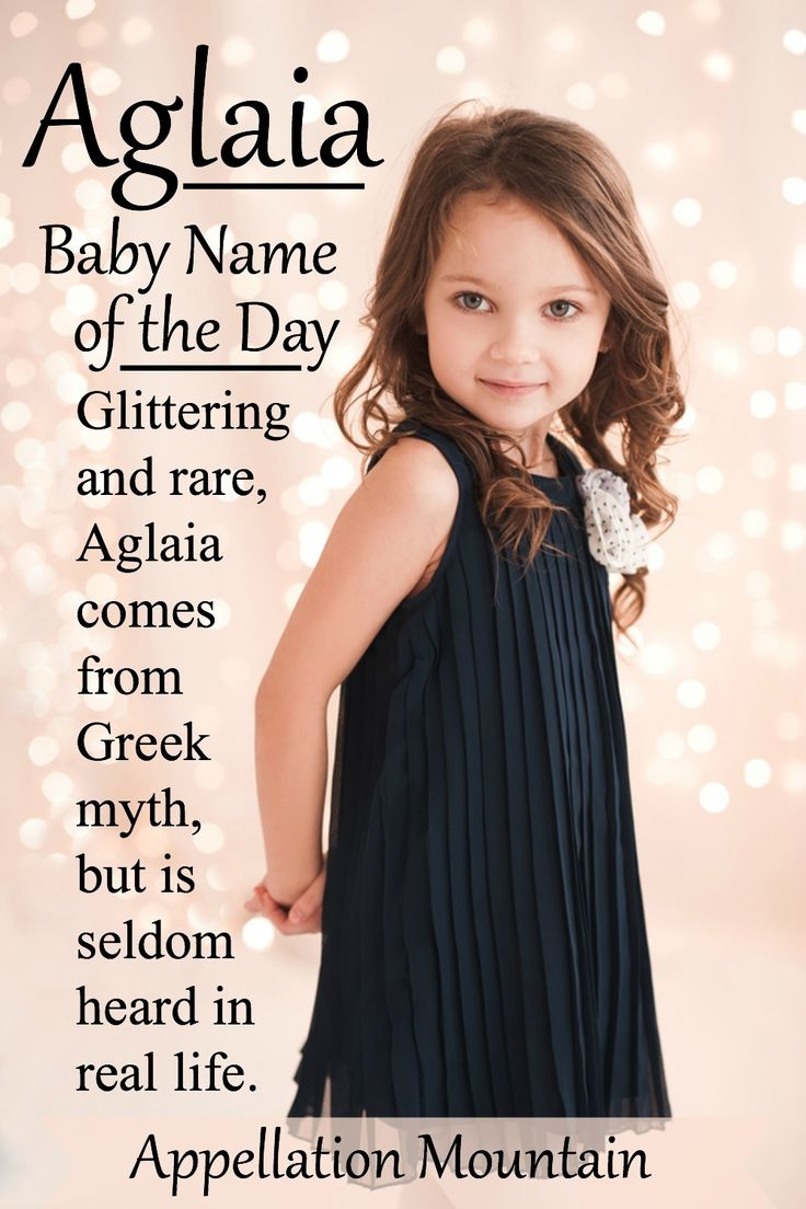 Love rare names for girls? This pick from Greek myth is one to consider. Originally given to one of the Graces, Aglaia means beauty or splendor, and has a glittering, glamorous look. Built-in nickname Aggie makes this one wearable for a child.