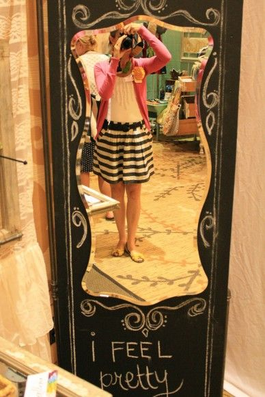 I Feel Pretty Mirror! Fun idea for a full length mirror