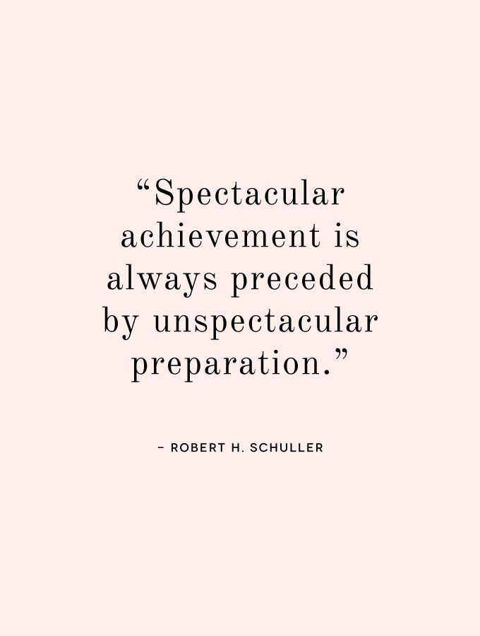 Spectacular achievement is always preceded by unspectacular preparation. -Robert H. Schuller Quote #quote #quotes #quoteoftheday