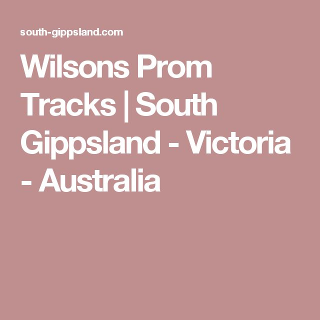 Wilsons Prom Tracks | South Gippsland - Victoria - Australia