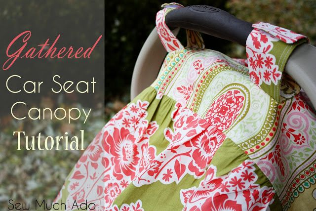 Such a cute car seat canopy tutorial! LOVE the gathers!