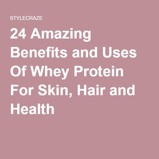 24 Amazing Benefits and Uses Of Whey Protein For Skin, Hair and Health