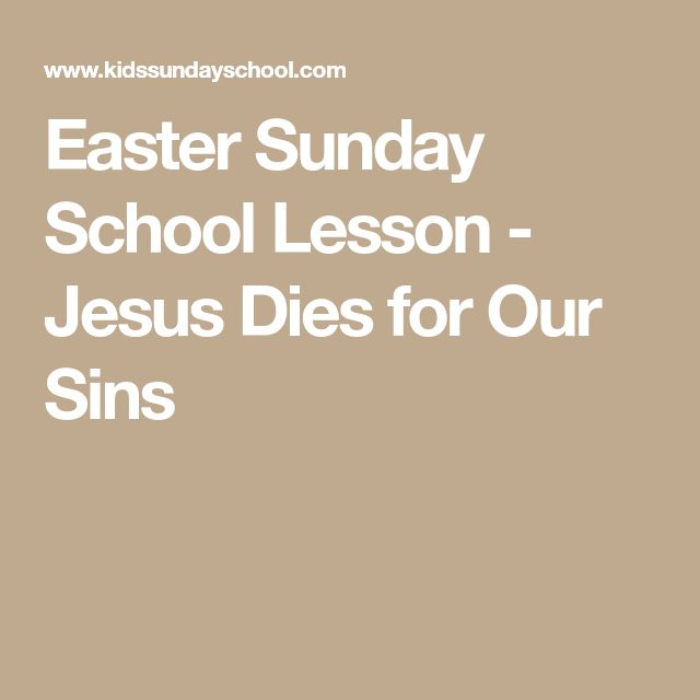 Easter Sunday School Lesson - Jesus Dies for Our Sins