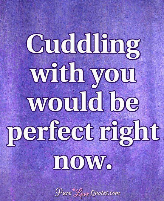 Cuddling With You: 1234 Best Romantic Love Quotes Images On Pinterest