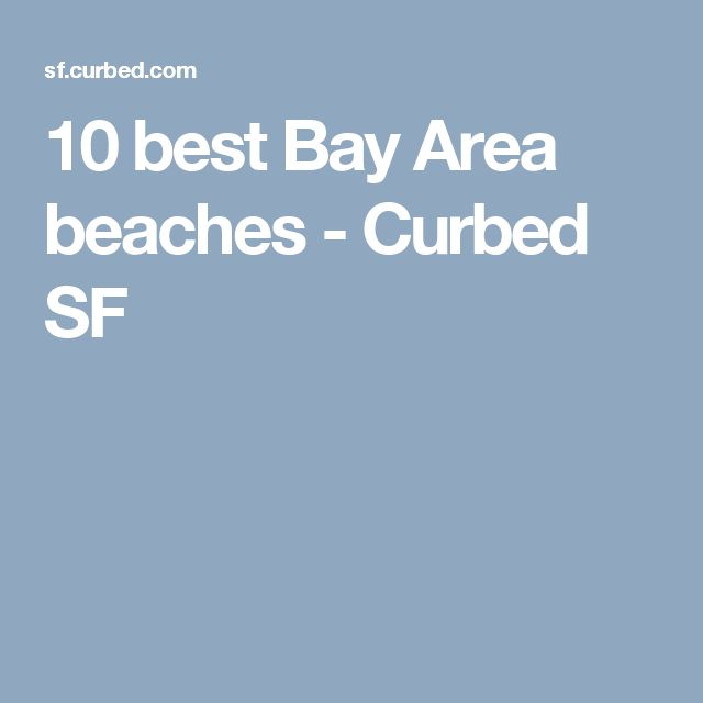 10 best Bay Area beaches - Curbed SF