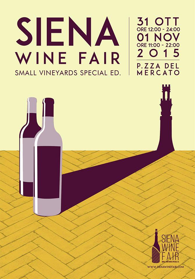 Poster design x SIENA WINE FAIR - Small Vineyards Special Edition 2015 - 31 Ottobre / 01 Novembre, Siena.