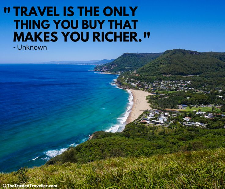 """Travel is the only thing you buy that makes you richer."" Unknown - 27 Quotes to Inspire You to Travel in 2016 - The Trusted Traveller"