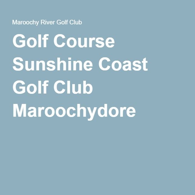 Golf Course Sunshine Coast Golf Club Maroochydore